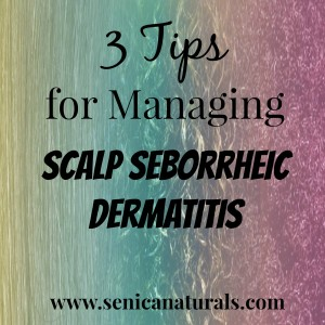 3 Tips for Managing Scalp Seborrheic Dermatitis