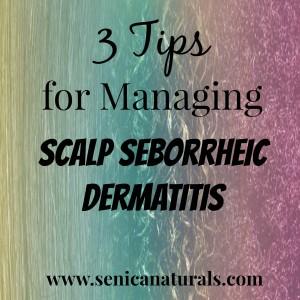 3 Tips for Managing Scalp Seborrheic Dermatitis