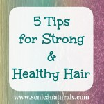 5 Tips for Strong & Healthy Hair