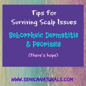 Tips for Surviving Scalp Issues Dermatitis Psoriasis