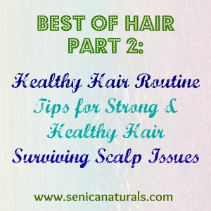 Best of Hair Part 2 Routine healthy hair scalp issues