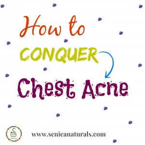 How to conquer chest acne
