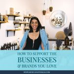 How to Support the Businesses & Brands You Love